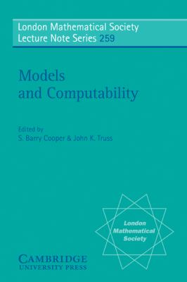 Models and Computability Invited Papers from Logic Colloquium '97, European Meeting of the Association for Symbolic Logic, Leeds, July 1997