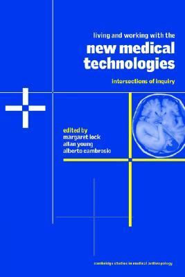 Living and Working With New Medical Technologies Intersections of Inquiry