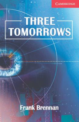 Three Tomorrows Book: Level 1 Beginner/Elementary (Cambridge English Readers)