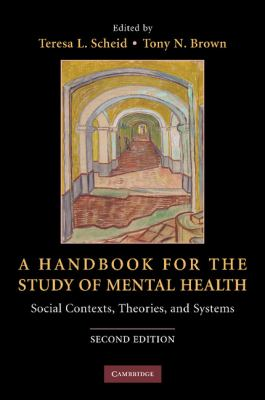 A Handbook for the Study of Mental Health: Social Contexts, Theories, and Systems