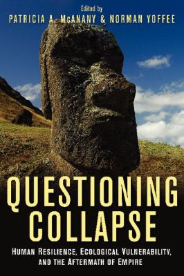 Questioning Collapse: Human Resilience, Ecological Vulnerability, and the Aftermath of Empire
