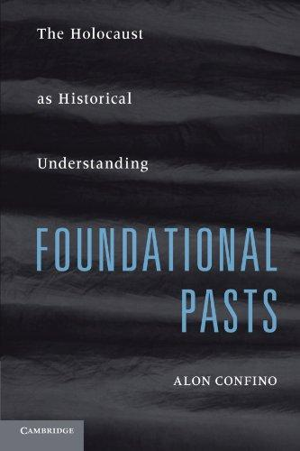 Foundational Pasts: The Holocaust as Historical Understanding