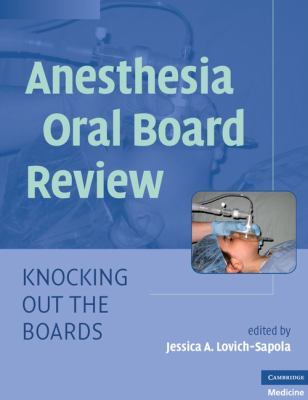 Anesthesia Oral Board Review: Knocking Out the Boards