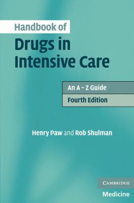 Handbook of Drugs in Intensive Care: An A - Z Guide