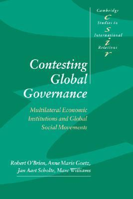 Contesting Global Governance Multilateral Economic Institutions and Global Social Movements
