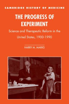 Progress of Experiment Science and Therapeutic Reform in the United States, 1900-1990