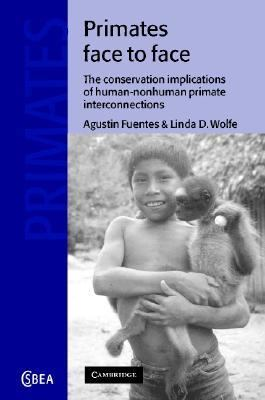 Primates Face to Face Conservation Implications of Human and Nonhuman Primate Interconnections