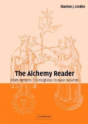 Alchemy Reader From Hermes Trismegistus to Isaac Newton