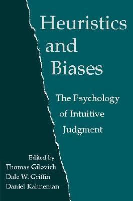 Heuristics and Biases The Psychology of Intuitive Judgement