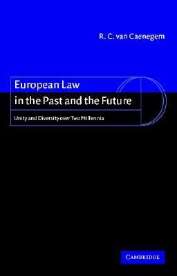 European Law in the Past and the Future Unity and