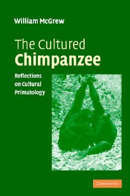 Cultured Chimpanzee Reflections on Cultural Primatology