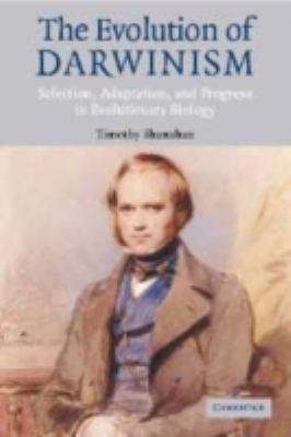 Evolution of Darwinism Selection, Adaptation and Progress in Evolutionary Biology
