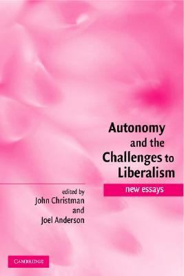 autonomy challenge essay liberalism new Autonomy & chalenges to liberalism articles - ebook download as pdf file (pdf), text file (txt) or read book online.