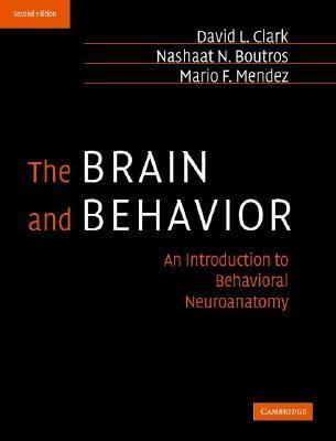Brain and Behavior An Introduction to Behavioral Neuroanatomy