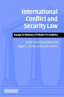 International Conflict And Security Law Essays In Memory Of Hilaire McCoubrey