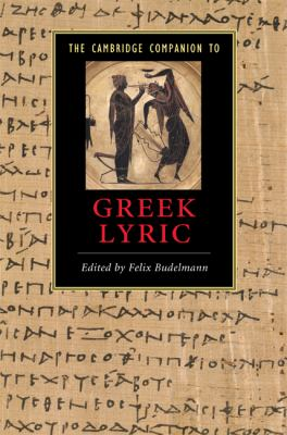 Cambridge Companion to Greek Lyric