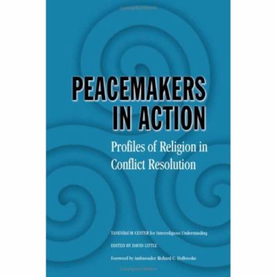 Peacekeepers In Action Profiles of Religion in Conflict Resolution