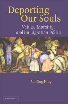 Deporting Our Souls Values, Morality, And Immigration Policy
