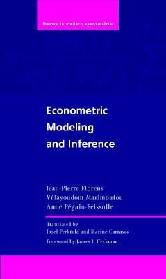Econometric Modeling and Inference Modeling and Inference = Econometrie  Modelisation Et Interence