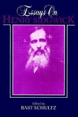 essays on henry sidgwick A classic work in the field of practical and professional ethics, this collection of nine essays by english philosopher and educator henry sidgwick (1838-1900) was first published in 1898 and forms a vital complement to sidgwick's major treatise on moral theory, the methods of ethics.