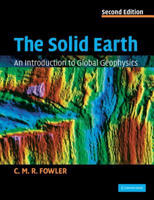 Solid Earth An Introduction to Global Geophysics