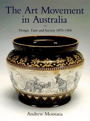 Art Movement in Australia Design, Taste and Society 1875-1900