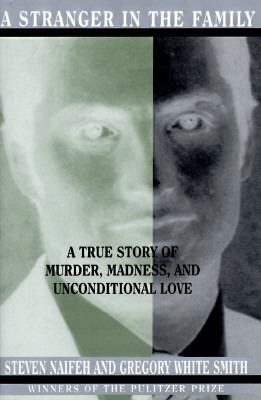 Stranger in the Family: A True Story of Murder, Madness and Unconditional Love