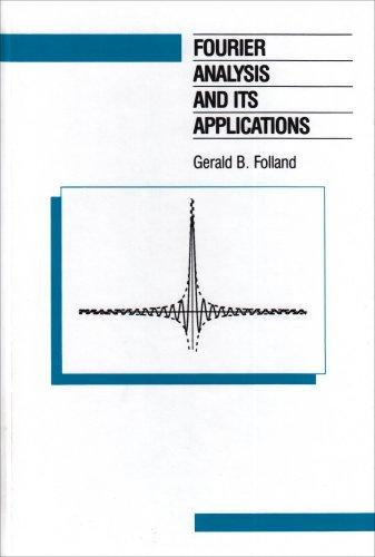 Fourier Analysis and Its Applications (Wadsworth & Brooks/Cole Mathematics Series)