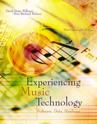 Experiencing Music Technology (with DVD-ROM)