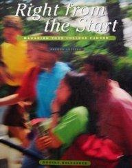 Right from the Start: Managing Your College Career (The Wadsworth College Success Series)