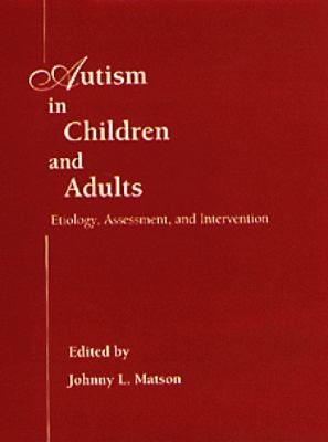 Austism in Children and Adults Etiology, Assessment, and Intervention