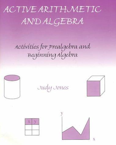 Active Arithmetic and Algebra: Activities for Prealgebra and Beginning Algebra