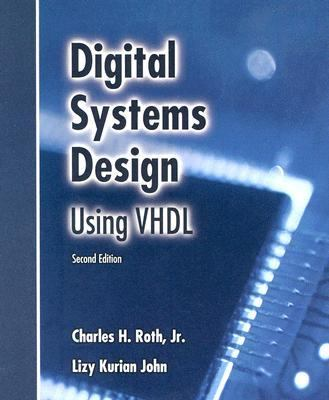 Digital Systems Design Using Vhdl Charles H Roth