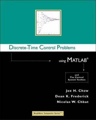 Discrete Time Control Problems Using Matlab and the Control System Toolbox