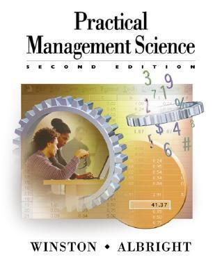 Practical Management Science Spreadsheet Modeling and Applications Update