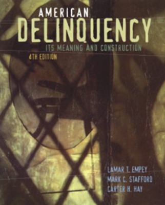 American Delinquency Its Meaning & Construction
