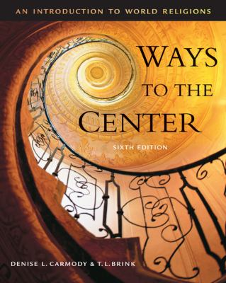 Ways to the Center An Introduction to World Religions