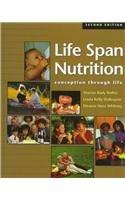 Life-Span Nutrition: Conception Through Life (with InfoTrac)