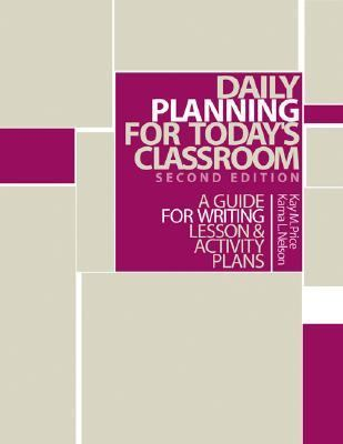Daily Planning for Today's Classroom A Guide to Writing Lesson and Activity Plans