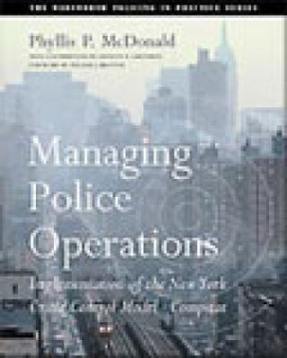 Managing Police Operations Implementing the New York Crime Control Model-Compstat