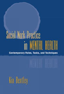 Social Work Practice in Mental Health Contemporary Roles, Tasks, and Techniques