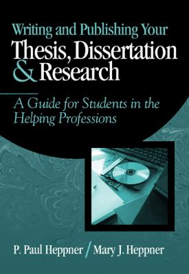 Writing and Publishing Your Thesis, Dissertation, and Research A Guide for Students in the Helping Professions