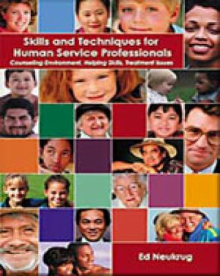 Skills and Techniques for Human Service Professionals Counseling Environment, Helping Skills, Treatment Issues