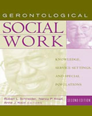 Gerontological Social Work Knowledge, Service Settings, and Special Presentations