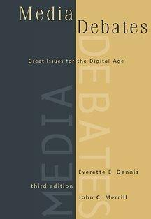 Media Debates: Great Issues for the Digital Age (with InfoTrac)