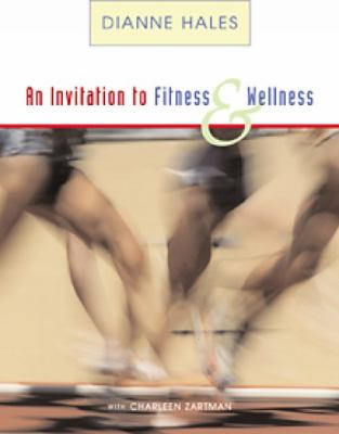 Invitation to Fitness and Wellness With Infotrac With Personal Daily Log With Interactive Web-Sites