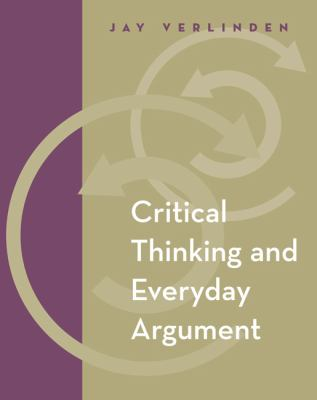 Critical Thinking and Everyday Argument (with InfoTrac)