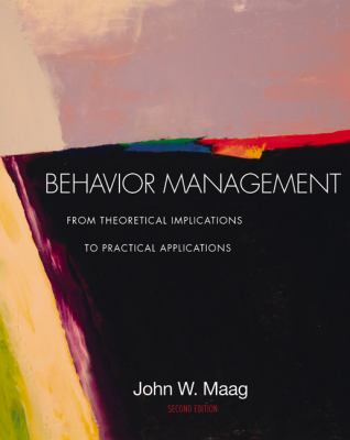 Behavior Management From Theoretical Implications to Practical Applications/With Infotrac