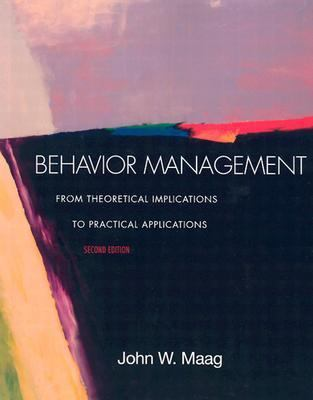 Behavior Management From Theoretical Implications to Practical Applications Non-Infotrac Version