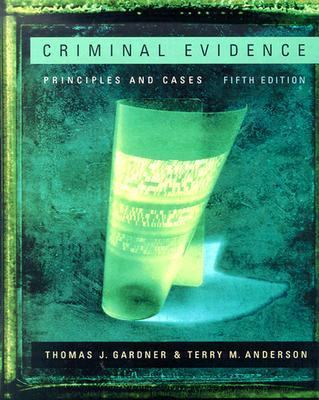 Criminal Evidence With Infotrac Principles and Cases